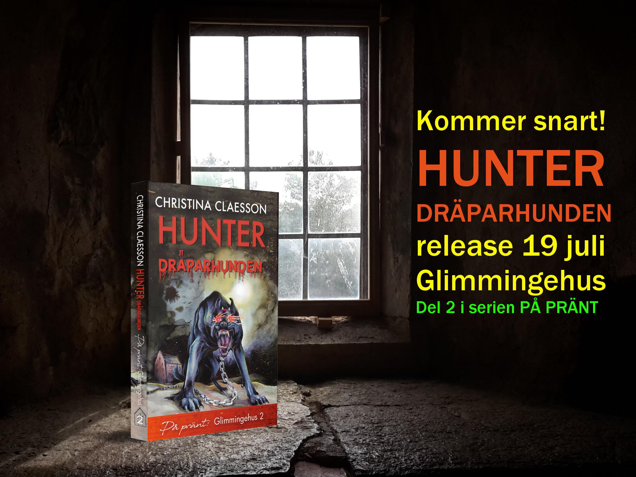 Hunter dräparhunden, utkommer 19 juli med release på Glimmingehus
